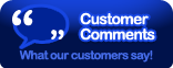 Customer Comments - what our customers say