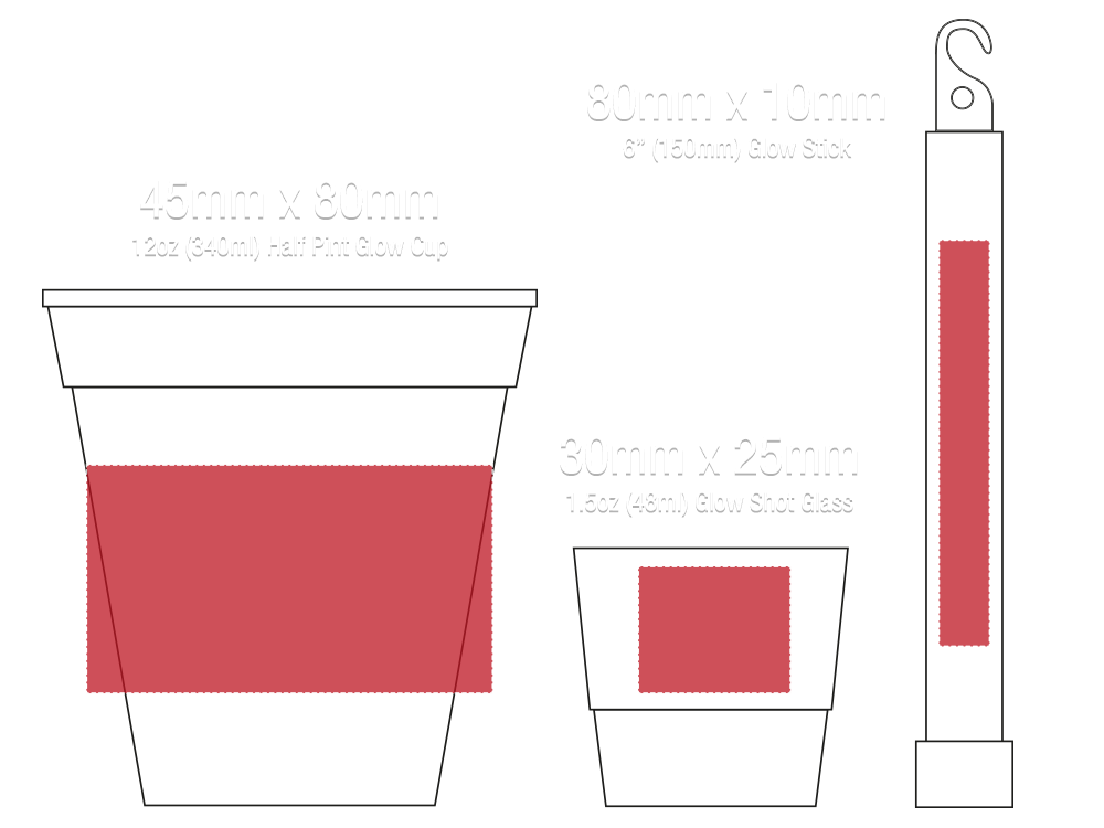 Glow Cup, Shot Glass and 6 Inch Glow Stick Print Sizes